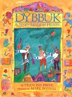 Dybbuk: A Story Made in Heaven (0688143075) by Prose, Francine