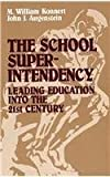 img - for The School Superintendency: Leading Education into the 21st Century by Konnert, William M., Augenstein, John J. (1996) Hardcover book / textbook / text book