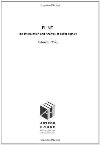 ELINT: The Interception and Analysis of Radar Signals (The Artech House Radar Library)
