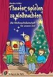 Image de Theater spielen zu Weihnachten: Die Weihnachtsbotschaft für unsere Zeit