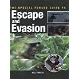 "The Special Forces Guide to Escape and Evasionvon ""Will Fowler"""