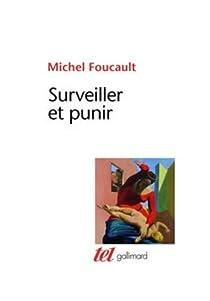 Surveiller et punir par Foucault