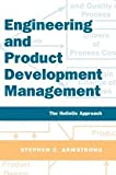 Engineering and Product Development Management: The Holistic Approach (0521790697) by Stephen Armstrong