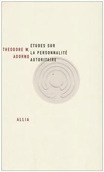 Etudes sur la personnalit� autoritaire par Adorno