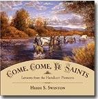 img - for Come, Come, Ye Saints - Lessons from the Handcart Pioneers book / textbook / text book