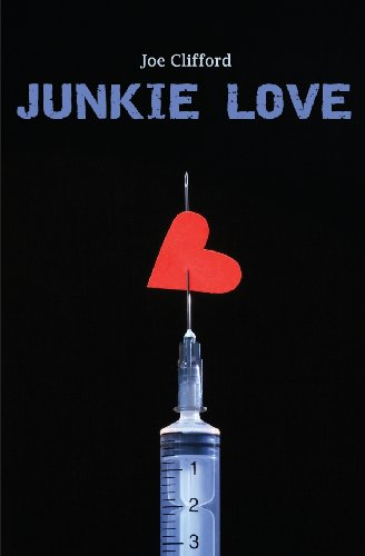 Junkie Love Joe Clifford
