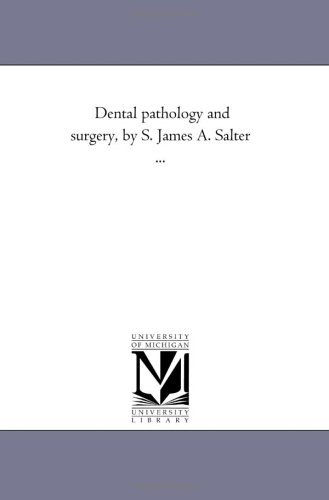 Dental Pathology And Surgery, By S. James A. Salter ...