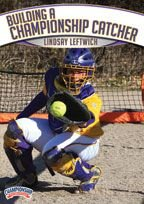 Lindsay Leftwich: Building a Championship Catcher (DVD) by Championship Productions