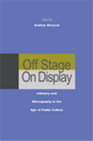 Off Stage/On Display: Intimacy and Ethnography in the Age...