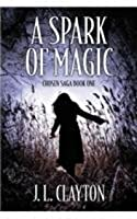 A Spark Of Magic: Chosen Saga Book One