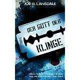 """Der Gott der Klinge: Thrillervon """"Joe R. Lansdale"""""""