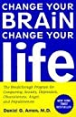 Change Your Brain, Change Your Life :: The Breakthrough Program for Conquering Anxiety, Depression, Obsessiveness, Anger, &_Impulsiveness