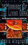 The Marriage of the Living Dark: Book 8 Chung Kuo (0340688858) by Wingrove, David