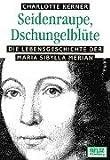 Seidenraupe, Dschungelblüte. (3407787782) by Charlotte Kerner