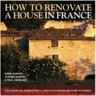 How to Renovate a House in France: Th...