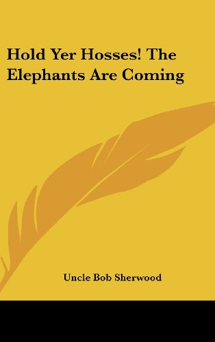 Hold Yer Hosses! the Elephants Are Coming