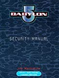 Babylon 5 : Security Manual (Babylon 5) (0752222716) by Mortimore, Jim