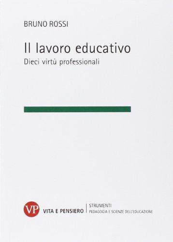 Il lavoro educativo. Dieci virtù professionali