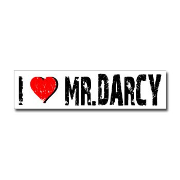 I Love Mr Darcy - Window Bumper Sticker