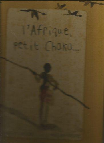 L'Afrique petit Chaka...