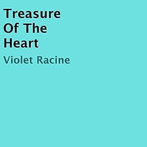 Treasure of the Heart Hörbuch von Violet Racine Gesprochen von: Todd Curless