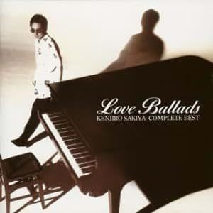 ... KENJIRO SAKIYA COMPLETE BEST LOVE BALLADS