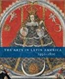 The Arts in Latin America, 1492-1820 (Philadelphia Museum of Art) (0300120036) by Rishel, Joseph J.