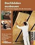 Dachb�den ausbauen - Der praktische R...