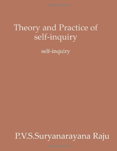 Theory and Practice of self-inquiry.: self-inquiry: Volume 1