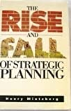 The Rise & Fall of Strategic Planning (0137818246) by Mintzberg, Henry