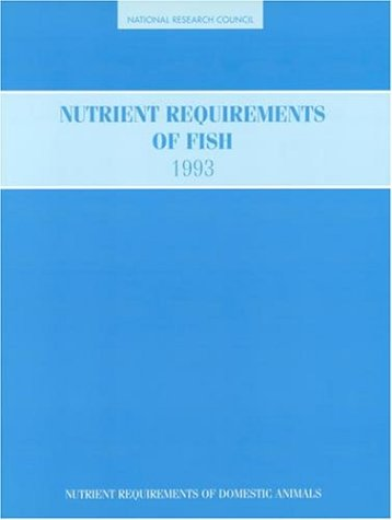 Nutrient Requirements of Fish (<i>Nutrient Requirements of Domestic Animals:</i> A Series)