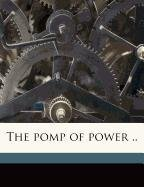 The Pomp of Power ., Buch