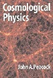 Cosmological Physics (Cambridge Astrophysics) (0521422701) by J. A. Peacock