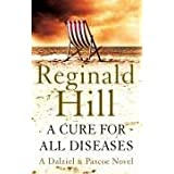 A Cure for All Diseasesby Reginald Hill