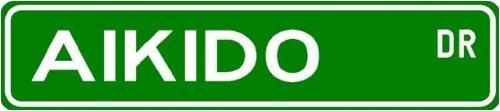 Aikido Street Sign ~ Martial Arts Gift ~ Aluminum