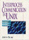 img - for Interprocess Communications in Unix: The Nooks and Crannies by John Shapley Gray (1996-07-03) book / textbook / text book