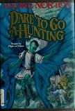 Dare to Go A-Hunting (0312850123) by Norton, Andre