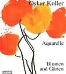 Aquarelle - Blumen und G�rten