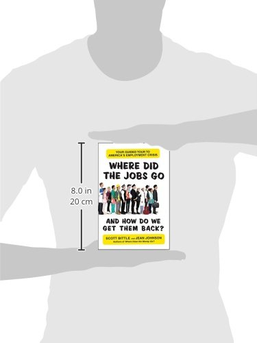 Where Did the Jobs Go--And How Do We Get Them Back?: Your Guided Tour to America's Employment Crisis (Guided Tour of the Economy)