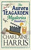 Charlaine Harris The Aurora Teagarden Mysteries: Omnibus 2: Dead Over Heels, A Fool and his Honey, Last Scene Alive, Poppy Done to Death (AURORA TEAGARDEN MYSTERY)