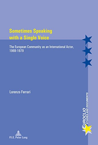 Sometimes Speaking With a Single Voice: The European Community As an International Actor, 1969-1979