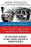 img - for Secret History of the American Empire (07) by Perkins, John [Paperback (2008)] book / textbook / text book