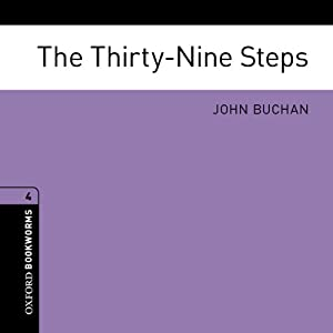 The Thirty-Nine Steps (Adaptation): Oxford Bookworms Library | [John Buchan, Jennifer Bassett (adaptation)]