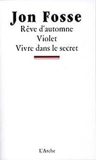 04ea1179920ec Rêve d'automne Violet Vivre dans le secret - Jon Fosse - Babelio