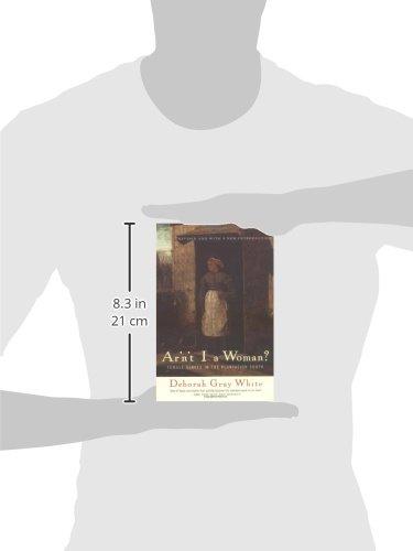 ar n t i a woman Ar'n't i a woman has 971 ratings and 42 reviews cynda said: i hated this book ar'n't i a woman: female slaves in the plantation south by deborah gray white.