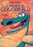 Lagrimas de cocodrilo (Un Cuento, Un Canto y a Dormir (a Story, a Song and to Sleep) (Spanish Edition)