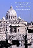 img - for The Urban Development of Rome in the Age of Alexander VII book / textbook / text book