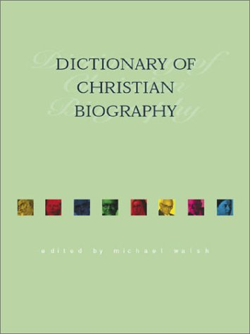 The Dictionary of Christian Biography (Reference Works)