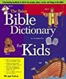 Baker Bible Dictionary for Kids, The, Abridged (0801045061) by Baker Book House