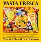 img - for Pasta Fresca: An Exuberant Collection Of Fresh, Vivid, And Simple Pasta Recipes by La Place, Viana, Kleiman, Evan (1988) Hardcover book / textbook / text book